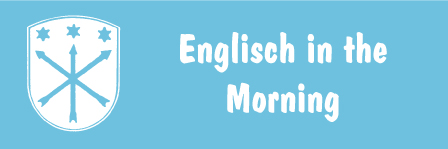 Englisch in the Morning