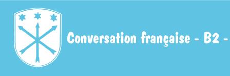 Conversation française – B2 –