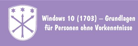 Windows 10 (1703) – Grundlagen für Personen ohne Vorkenntnisse