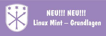 NEU!!! NEU!!! Linux Mint – Grundlagen