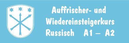 Auffrischer- und Wiedereinsteigerkurs Russisch A1 –  A2