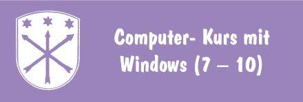 Computer – Kurs mit Windows (7 – 10)